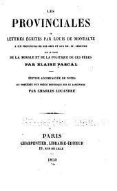 Les provinciales: ou, Lettres écrites par Louis de Montalte [pseud.] à un Provincial de ses amis et aux RR. PP. Jésuites sur le sujet de la morale et de la politique de ces pères