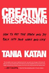 Creative Trespassing Book PDF