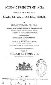 Economic Products of India Exhibited in the Economic Court, Calcutta International Exhibition, L883-84: Medicinal products