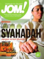 Isu 1 - Majalah Jom!: Syahadah, Jangan Ambil Mudah!
