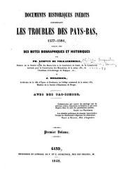 Documents historiques inédits concernant les troubles des Pays-bas, 1577-1584: publiés avec des notes biographiques et hisoriques, Volume1