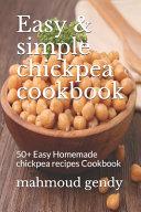 Easy & Simple Chickpea Cookbook