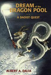 Dream of the Dragon Pool: A Daoist Quest