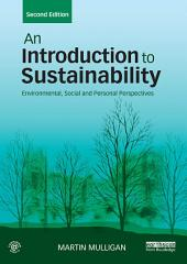 An Introduction to Sustainability: Environmental, Social and Personal Perspectives, Edition 2