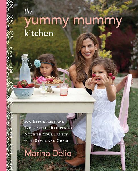 Download The Yummy Mummy Kitchen Book