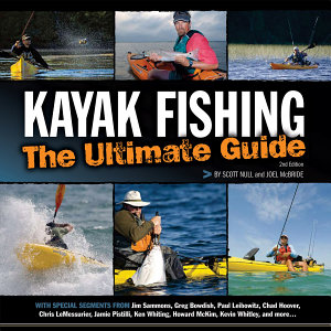 Kayak Fishing  The Ultimate Guide 2nd Edition