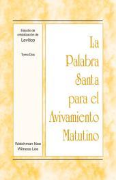 La Palabra Santa para el Avivamiento Matutino - Estudio de cristalización de Levítico, Tomo 2