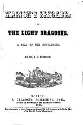 Marion's brigade: or, The light dragoons. A tale of the Revolution