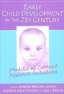 Early Child Development in the 21st Century Book