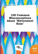 100 Common Misconceptions about Bittersweet Rain PDF