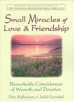 Small Miracles Of Love   Friendship PDF