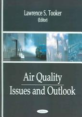 Air Quality: Issues and Outlook