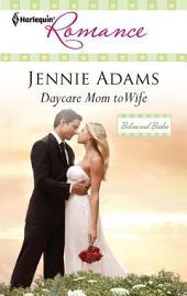 Daycare Mom to Wife: A Single Dad Romance