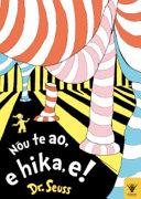 Nou Te Ao, E Hika E! [Oh, the Places You'll Go!]