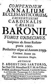 Compendium Annalium Ecclesiasticorum: Incipiens ab Anno Redemptoris 1001. Perducitur usque ad Annum 1099. Continet Annos 99, Volume 11