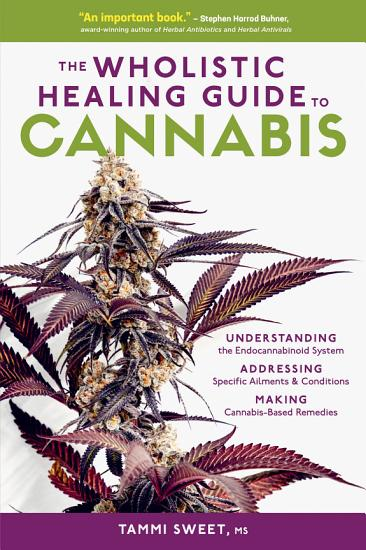 The Wholistic Healing Guide to Cannabis PDF