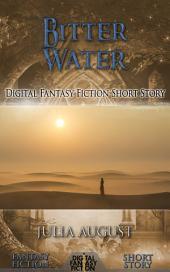 Bitter Water: Digital Fantasy Fiction Short Story