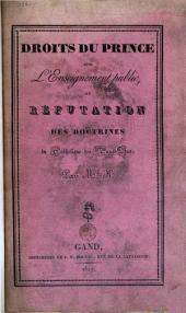 Droits du prince sur l'enseignement public, ou Réfutation des doctrines du Catholique des Pays-Bas