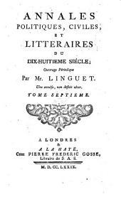 Annales politiques, civiles et litteraires du dix-huitieme siecle: Volume7