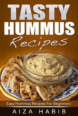 Tasty Hummus Recipes   Easy Hummus Recipes For Beginners