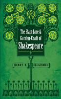 The Plant Lore and Garden Craft of Shakespeare PDF