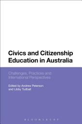 Civics and Citizenship Education in Australia: Challenges, Practices and International Perspectives
