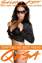 Qesa (Steamy, Barely Legal, Taboo Romance, Erotic Sex Stories): Tempting His Best Friend