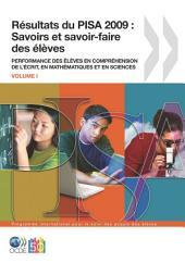 PISA Résultats du PISA 2009 : Savoirs et savoir-faire des élèves Performance des élèves en compréhension de l'écrit, en mathématiques et en sciences (Volume I): Performance des élèves en compréhension de l'écrit, en mathématiques et en sciences, Volume1