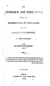 The History of the Jews: From the Destruction of Jerusalem to the Nineteenth Century, Volume 1