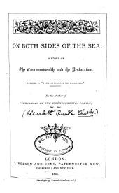 On Both Sides of the Sea: A Story of the Commonwealth and the Restoration, Volume 1
