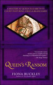 Queen's Ransom: A Mystery at Queen Elizabeth I's Court Featuring Ursula Blanchard