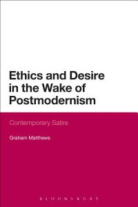 Ethics and Desire in the Wake of Postmodernism PDF