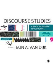 Discourse Studies: A Multidisciplinary Introduction, Edition 2