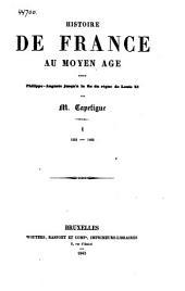 Histoire de France aux moyen age: depuis Philippe-Auguste jusqu'á la fin du règne de Louis XI, Volume1