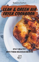 Lean and Green Air Fryer Cookbook