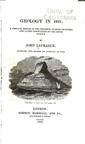 Geology in 1835: A Popular Sketch of the Progress, Leading Features, and Latest Discoveries of this Rising Science