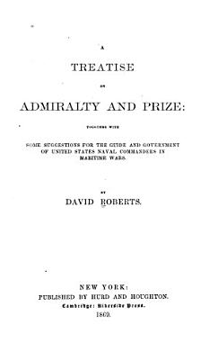 A Treatise on Admiralty and Prize PDF