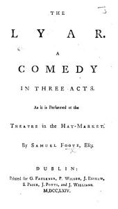 "The Lyar. A comedy in three acts, etc. An imitation of Pierre Corneille's ""Le Menteur."""