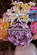 Polymer Clay Flowers PDF