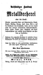 Vollständiges Handbuch der Metalldreherei: Mit einem besondern Atlas, enthaltend 545 Figuren, auf 33 lithograph. Folio-Tafeln. (Steuer Schauplatz der Künste u. Handwerke. 186te Bd.)