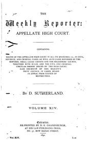 The Weekly Reporter: Appellate High Court, Volume 14
