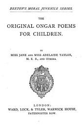 The original Ongar poems for children, by J. and Adelaide Taylor, and others