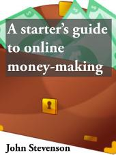 A starter's guide to online money-making