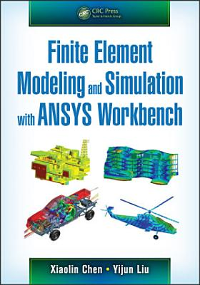 Finite Element Modeling and Simulation with ANSYS Workbench PDF