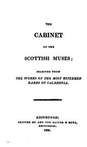 The cabinet of the Scottish muses, selected from the works of the most esteemed bards of Caledonia