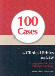 100 Cases in Clinical Ethics and Law PDF