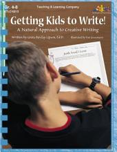 Getting Kids to Write! (ENHANCED eBook): A Natural Approach to Creative Writing