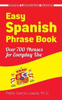 Easy Spanish Phrase Book NEW EDITION