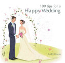 100 Tips for a Happy Wedding