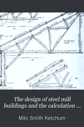 The Design of Steel Mill Buildings and the Calculation of Stresses in Framed Structures